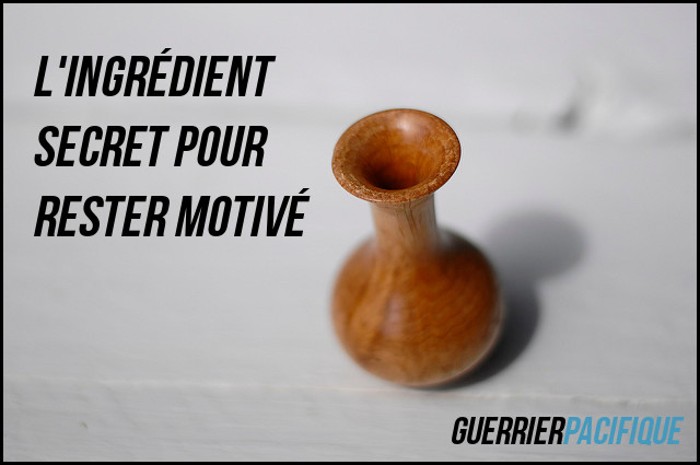 ingredient secret pour rester motivé guerrier pacifique