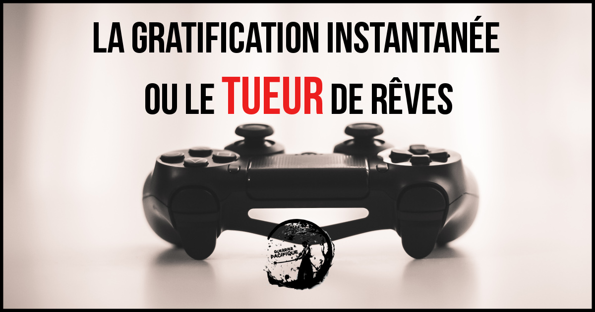 gratification instantanée