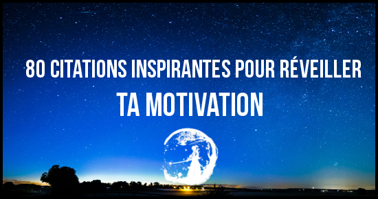 80 Citations Pour Réveiller Ta Motivation Guerrier Pacifique
